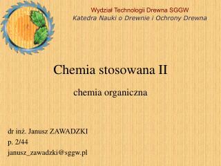 Wydział Technologii Drewna SGGW Katedra Nauki o Drewnie i Ochrony Drewna