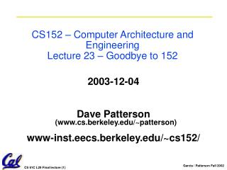 CS152 – Computer Architecture and Engineering Lecture 23 – Goodbye to 152