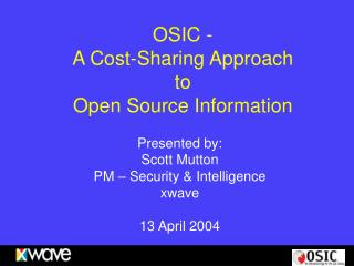 OSIC -  A Cost-Sharing Approach to Open Source Information