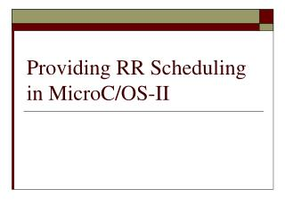 Providing RR Scheduling in MicroC/OS-II