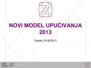 NOVI MODEL UPUĆIVANJA 2013