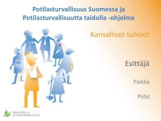 Potilasturvallisuus Suomessa ja Potilasturvallisuutta taidolla -ohjelma