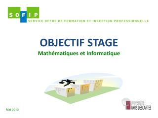 OBJECTIF STAGE Mathématiques et Informatique