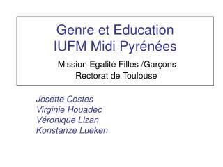 Genre et Education  IUFM Midi Pyrénées Mission Egalité Filles /Garçons    Rectorat de Toulouse