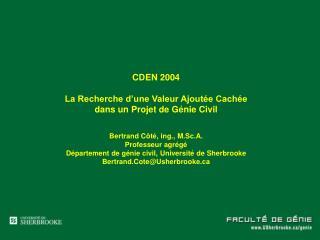 CDEN 2004 La Recherche d'une Valeur Ajoutée Cachée dans un Projet de Génie Civil