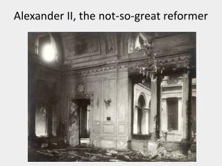 Alexander II, the not-so-great reformer