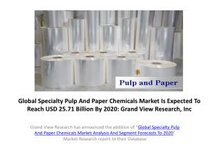 Specialty Pulp And Paper Chemicals Market to 2020