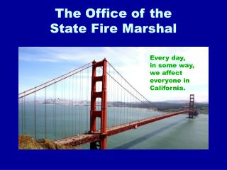 The Office of the  State Fire Marshal