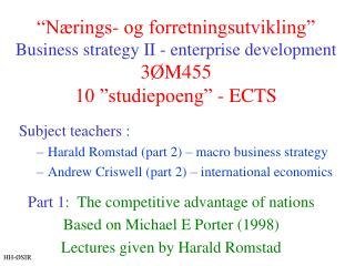 Part 1 :  The competitive advantage of nations Based on Michael E Porter (1998)