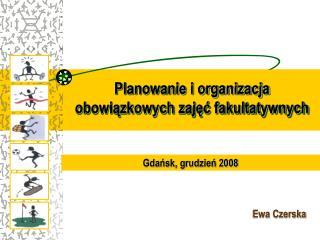 Planowanie i organizacja obowiązkowych zajęć fakultatywnych