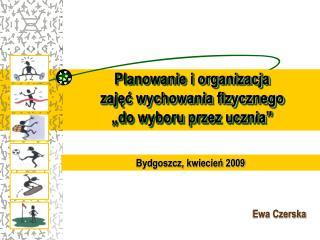 """Planowanie i organizacja  zajęć wychowania fizycznego  """"do wyboru przez ucznia"""""""