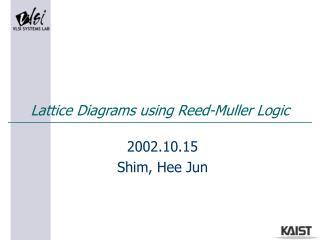 Lattice Diagrams using Reed-Muller Logic