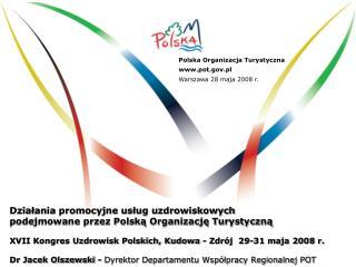 Polska Organizacja Turystyczna pot.pl Warszawa  28 maja  200 8  r.