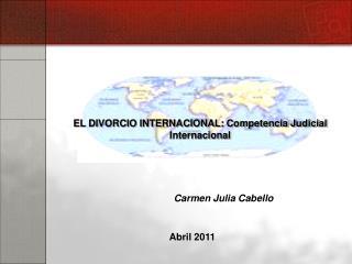 EL DIVORCIO INTERNACIONAL: Competencia Judicial Internacional