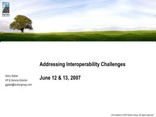 Addressing Interoperability Challenges June 12 & 13, 2007