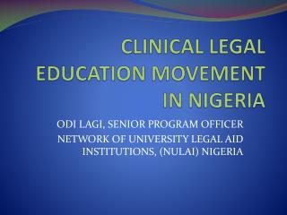 CLINICAL LEGAL EDUCATION MOVEMENT IN NIGERIA