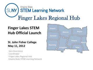 Finger Lakes STEM Hub Official Launch  St. John Fisher College May 11, 2012