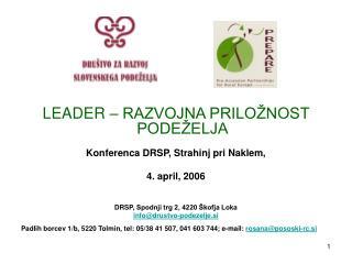 LEADER – RAZVOJNA PRILOŽNOST PODEŽELJA Konferenca DRSP, Strahinj pri Naklem,  4. april, 2006
