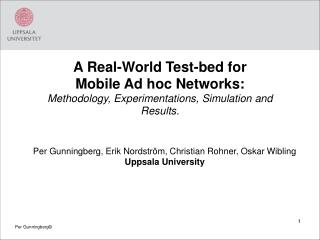 A Real-World Test-bed for  Mobile Ad hoc Networks: