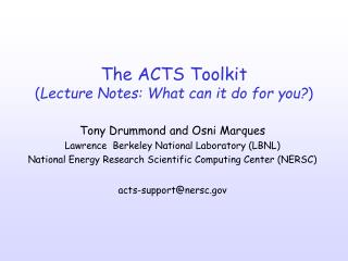 The ACTS Toolkit ( Lecture Notes: What can it do for you? )