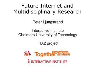 Future Internet and Multidisciplinary Research