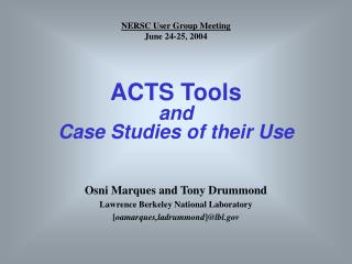 ACTS Tools and  Case Studies of their Use