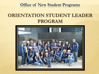 Office of New Student Programs Orientation Student Leader Program
