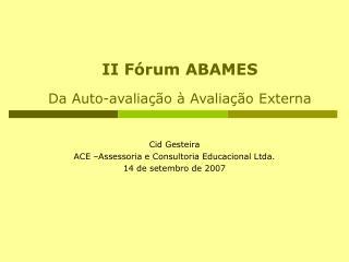 II Fórum ABAMES Da Auto-avaliação à Avaliação Externa