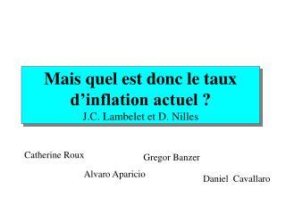 Mais quel est donc le taux d inflation actuel  J.C. Lambelet et D. Nilles