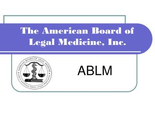 The American Board of Legal Medicine, Inc.