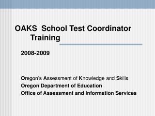 OAKS  School Test Coordinator 	Training