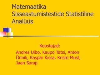 Matemaatika Sisseastumistestide Statistiline Analüüs