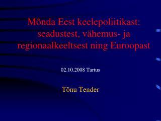 Mõnda Eest keelepoliitikast: seadustest, vähemus- ja regionaalkeeltsest ning Euroopast