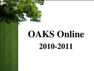 OAKS Online 2010-2011