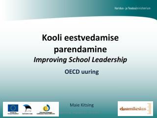 Kooli eestvedamise parendamine Improving School Leadership