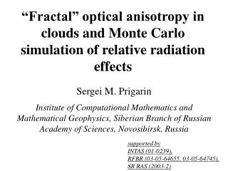 """Fractal"" optical anisotropy in clouds and Monte Carlo simulation of relative radiation effects"