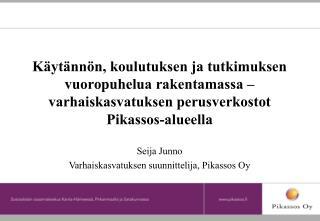 Seija Junno Varhaiskasvatuksen suunnittelija, Pikassos Oy