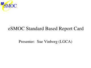 eSMOC Standard Based Report Card