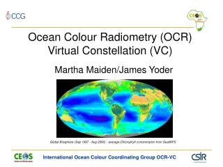Ocean Colour Radiometry (OCR) Virtual Constellation (VC)