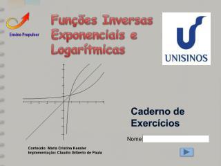 Funções  Inversas Exponenciais e Logarítmicas