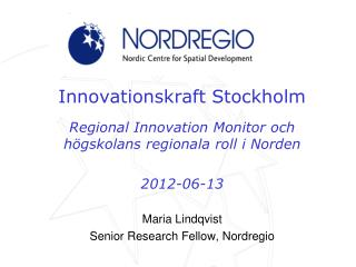 Innovationskraft Stockholm Regional Innovation Monitor och högskolans regionala roll i Norden