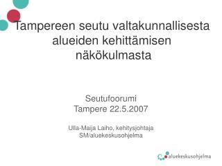 Tampereen seutu valtakunnallisesta alueiden kehittämisen  näkökulmasta