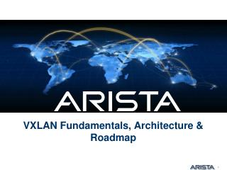 VXLAN Fundamentals, Architecture & Roadmap