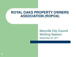 ROYAL OAKS PROPERTY OWNERS ASSOCIATION (ROPOA)