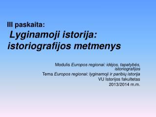 III paskaita: Lyginamoji istorija: istoriografijos metmenys