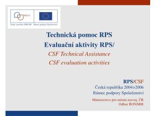 RPS / CSF Česká republika  2004>2006 Rámec podpory Společenství