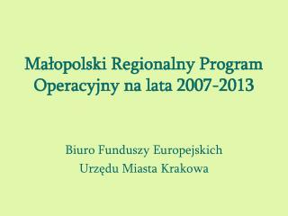 Małopolski Regionalny Program Operacyjny na lata 2007-2013