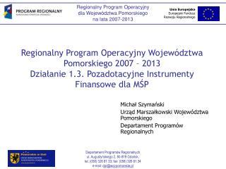 Michał Szymański Urząd Marszałkowski Województwa Pomorskiego Departament Programów Regionalnych