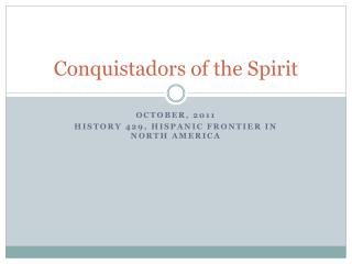 Conquistadors of the Spirit