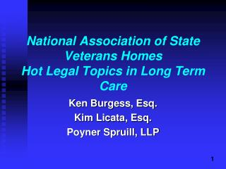 National Association of State Veterans Homes Hot Legal Topics in Long Term Care